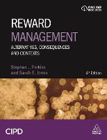Reward Management: Alternatives, Consequences and Contexts (Paperback)