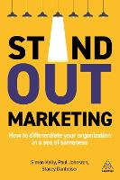 Stand-out Marketing: How to Differentiate Your Organization in a Sea of Sameness (Paperback)