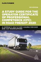 A Study Guide for the Operator Certificate of Professional Competence (CPC) in Road Freight 2020