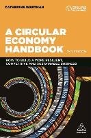 A Circular Economy Handbook: How to Build a More Resilient, Competitive and Sustainable Business (Hardback)
