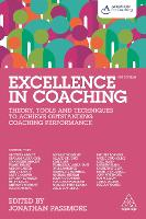 Excellence in Coaching: Theory, Tools and Techniques to Achieve Outstanding Coaching Performance (Paperback)