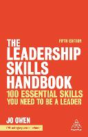 The Leadership Skills Handbook: 100 Essential Skills You Need to be a Leader (Paperback)