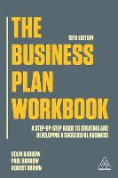 The Business Plan Workbook: A Step-By-Step Guide to Creating and Developing a Successful Business (Paperback)