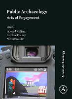 Public Archaeology: Arts of Engagement (Paperback)
