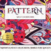 Mindfulness Colouring Books for Adults (Pattern)