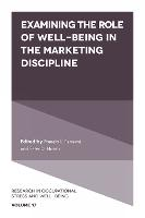 Examining the Role of Well-Being in the Marketing Discipline - Research in Occupational Stress and Well-Being 17 (Hardback)