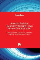 Acoustic Emission Technology for High Power Microwave Radar Tubes (Hardback)