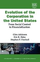 Evolution of the Corporation in the United States: From Social Control to Financialization - New Horizons in Institutional and Evolutionary Economics series (Hardback)