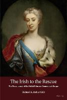 The Irish to the Rescue: The Tercentenary of the Polish Princess Clementina's Escape (Paperback)
