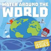 Water Around The World - Environmental Issues (Paperback)