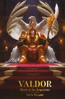 Valdor: Birth of the Imperium - The Horus Heresy (Hardback)