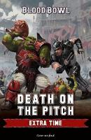 Death on the Pitch: Extra Time - Blood Bowl (Paperback)