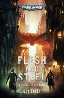 Flesh and Steel - Warhammer 40,000 (Paperback)
