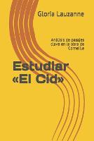 Estudiar El Cid: Analisis de pasajes clave en la obra de Corneille (Paperback)