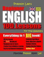 Preston Lee's Beginner English 100 Lessons For Thai Speakers (British) - Preston Lee's English for Thai Speakers (British Version) (Paperback)