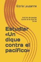 Estudiar Un dique contra el pacifico: Analisis de pasajes claves de la obra de Duras (Paperback)