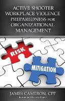 Active Shooter Workplace Violence Preparedness for Organizational Management (Paperback)