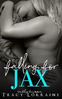 Falling For Jax: A Second Chance Romance - Falling 3 (Paperback)