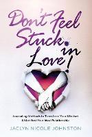 Don't Feel Stuck in Love!