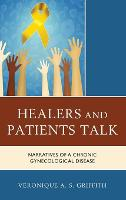 Healers and Patients Talk: Narratives of a Chronic Gynecological Disease (Hardback)