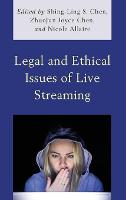 Legal and Ethical Issues of Live Streaming (Hardback)