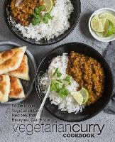 Vegetarian Curry Cookbook: 50 Delicious Vegetarian Curry Recipes That Everyone Can Enjoy (2nd Edition) (Paperback)