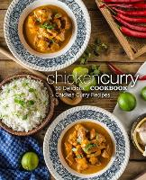 Chicken Curry Cookbook: 50 Delicious Chicken Curry Recipes (2nd Edition) (Paperback)