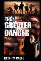 The Greater Danger: A Political Thriller (Paperback)