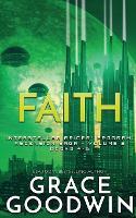 Faith: Ascension Saga: Books 4, 5 & 6: Volume 2 - Interstellar Brides(r) Program (Paperback)