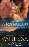 Wrangled: Large Print - Steele Ranch 2 (Paperback)