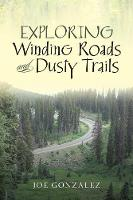 Exploring Winding Roads and Dusty Trails (Paperback)