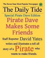 Pirate Dave Makes Some Friends: Special Pirate Dave Edition (Paperback)