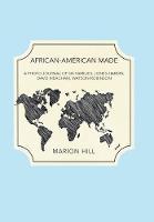 African-American Made: A Photo Journal of Six Families: Jones-Hardin, Davis-Meacham, Watson-Robinson (Hardback)