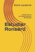 Estudiar Ronsard: Analisis de los principales poemas de Ronsard (Paperback)