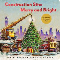 Construction Site: Merry and Bright: A Christmas Lift-the-Flap Book (Board book)