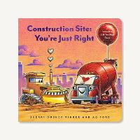 Construction Site: You're Just Right: A Valentine Lift-the-Flap Book (Board book)