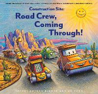 Construction Site: Road Crew, Coming Through! (Hardback)