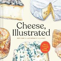 Cheese, Illustrated: Notes, Pairings, and Boards (Hardback)