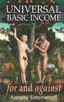 Universal Basic Income - for and Against (Paperback)