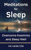 Meditations for Sleep: Overcome Insomnia and Sleep Well (Paperback)