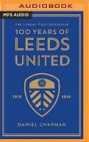 100 Years of Leeds United (CD-Audio)