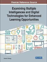 Examining Multiple Intelligences and Digital Technologies for Enhanced Learning Opportunities (Hardback)