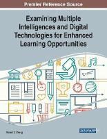 Examining Multiple Intelligences and Digital Technologies for Enhanced Learning Opportunities (Paperback)