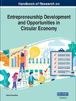 Handbook of Research on Entrepreneurship Development and Opportunities in Circular Economy (Hardback)