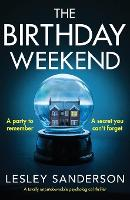 The Birthday Weekend: A totally unputdownable psychological thriller (Paperback)