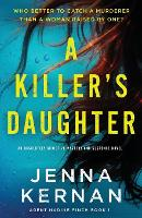 A Killer's Daughter: An absolutely addictive mystery and suspense novel - Agent Nadine Finch 1 (Paperback)