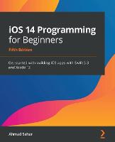 iOS 14 Programming for Beginners