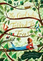 The Girl Who Talked to Trees (Hardback)