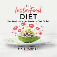The Insta-Food Diet: How Social Media has Shaped the Way We Eat (CD-Audio)