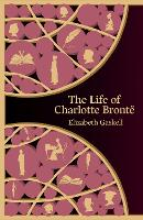 The Life of Charlotte Bronte (Hero Classics)